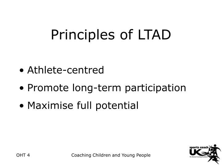 Principles of LTAD