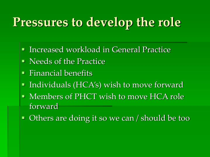 Pressures to develop the role