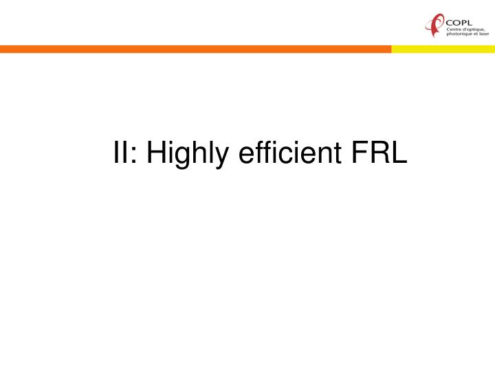 II: Highly efficient FRL
