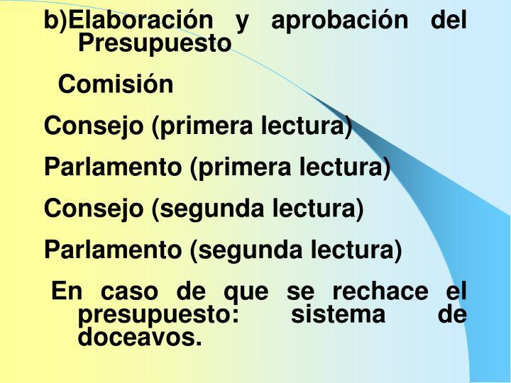 b)Elaboración y aprobación del Presupuesto