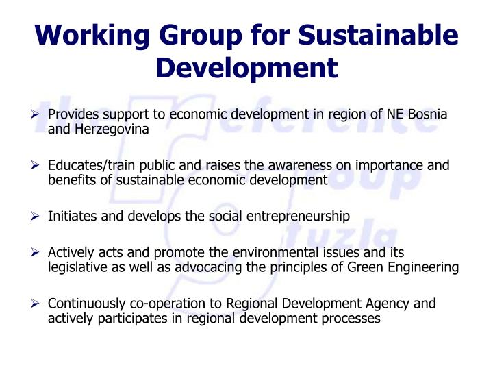 Provides support to economic development in region of NE Bosnia and Herzegovina