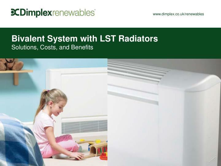 Bivalent System with LST Radiators