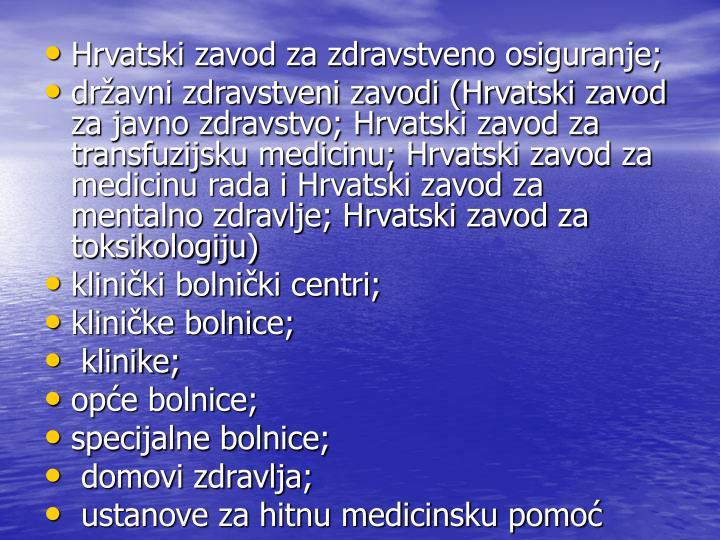 Hrvatski zavod za zdravstveno osiguranje;