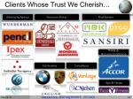 clients whose trust we cherish
