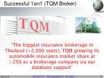 successful 1on1 tqm broker