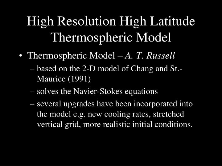High Resolution High Latitude Thermospheric Model