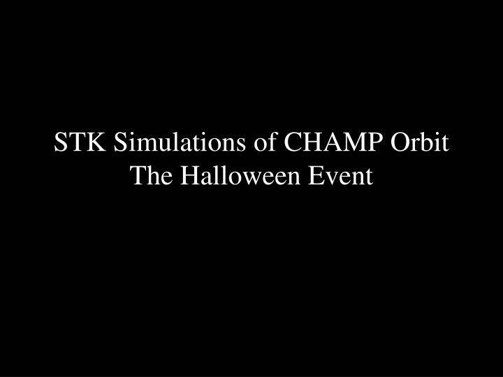 STK Simulations of CHAMP Orbit