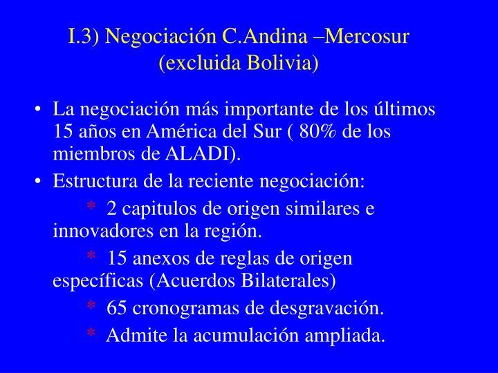 I.3) Negociación C.Andina –Mercosur (excluida Bolivia)
