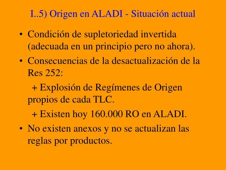 I..5) Origen en ALADI - Situación actual