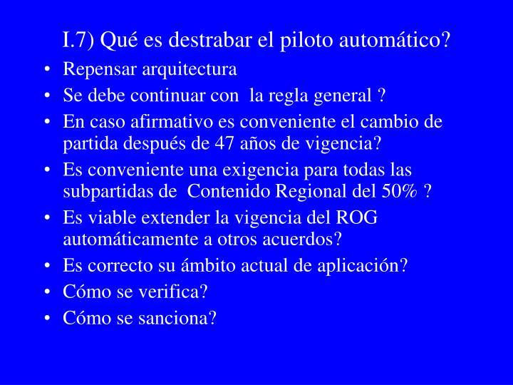 I.7) Qué es destrabar el piloto automático?