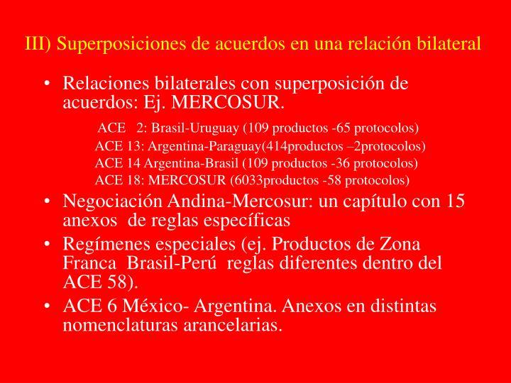 III) Superposiciones de acuerdos en una relación bilateral