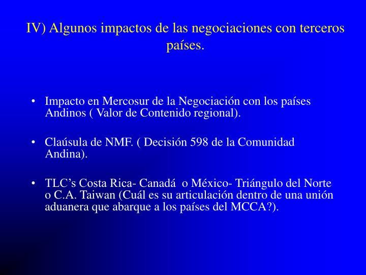 IV) Algunos impactos de las negociaciones con terceros países.