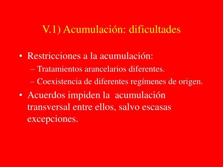 V.1) Acumulación: dificultades