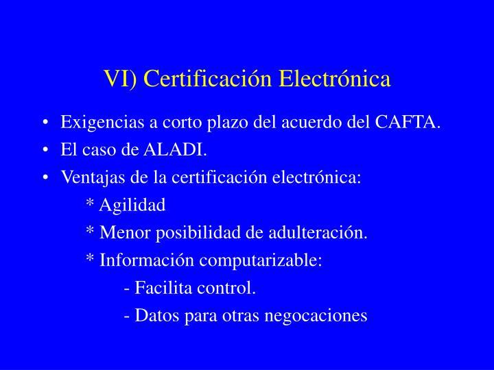 VI) Certificación Electrónica