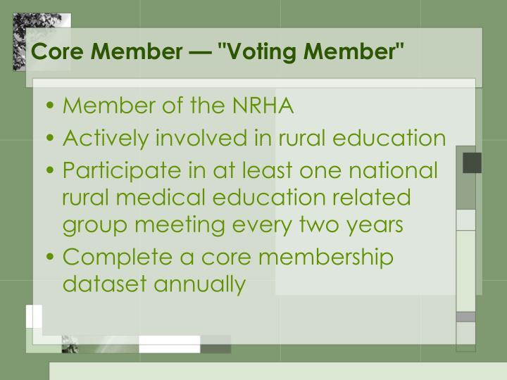 """Core Member — """"Voting Member"""""""