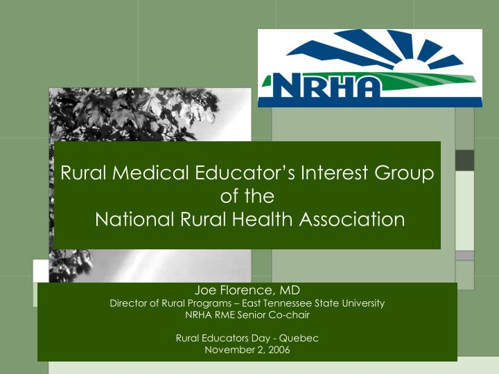 Rural medical educator s interest group of the national rural health association
