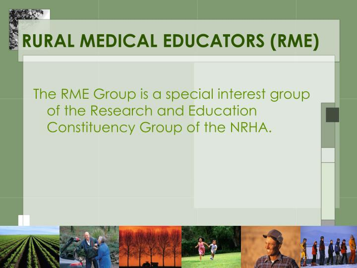 RURAL MEDICAL EDUCATORS (RME)