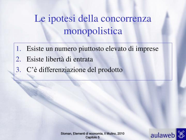 Le ipotesi della concorrenza monopolistica