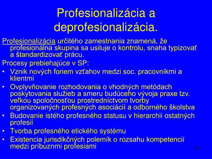 Profesionalizácia a deprofesionalizácia.