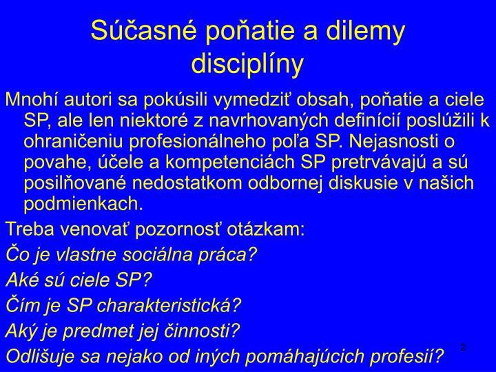 Súčasné poňatie a dilemy disciplíny