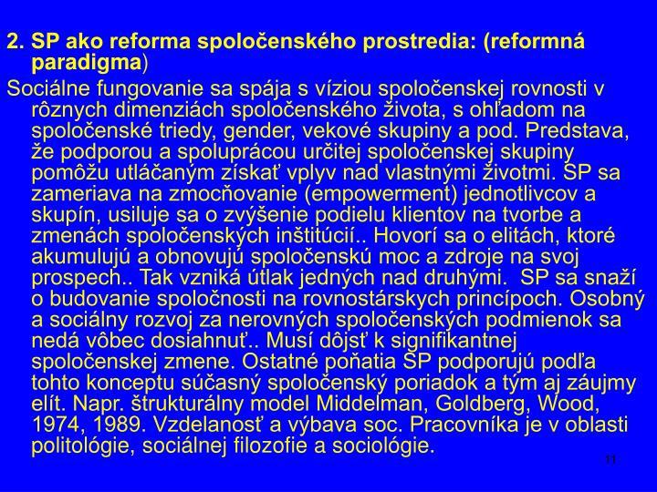 2. SP ako reforma spoločenského prostredia: (reformná paradigma