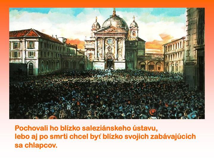 Pochovali ho blízko saleziánskeho ústavu,