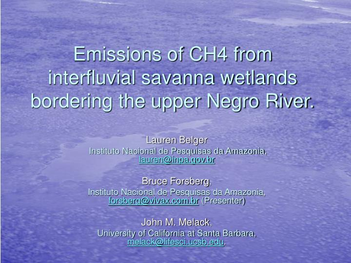 Emissions of CH4 from interfluvial savanna wetlands bordering the upper Negro River.