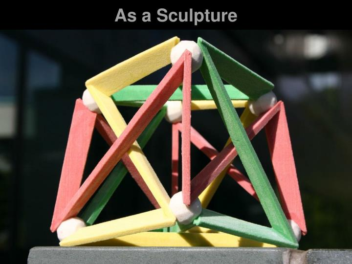 As a Sculpture