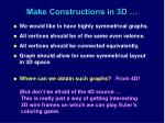 make constructions in 3d