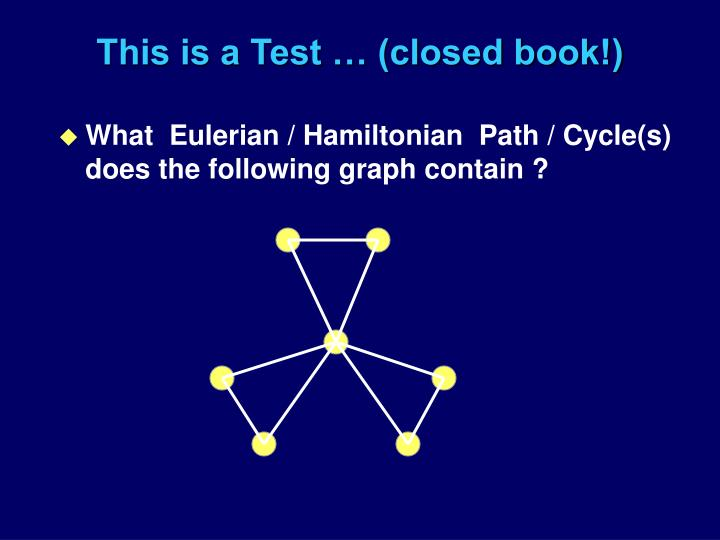 This is a Test … (closed book!)