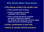 why shells make task easier