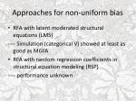 approaches for non uniform bias