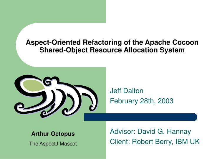 Aspect oriented refactoring of the apache cocoon shared object resource allocation system