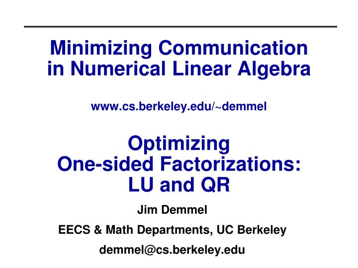 Minimizing Communication in Numerical Linear Algebra