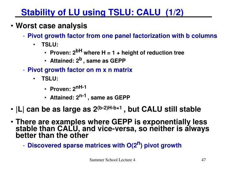 Stability of LU using TSLU: CALU  (1/2)