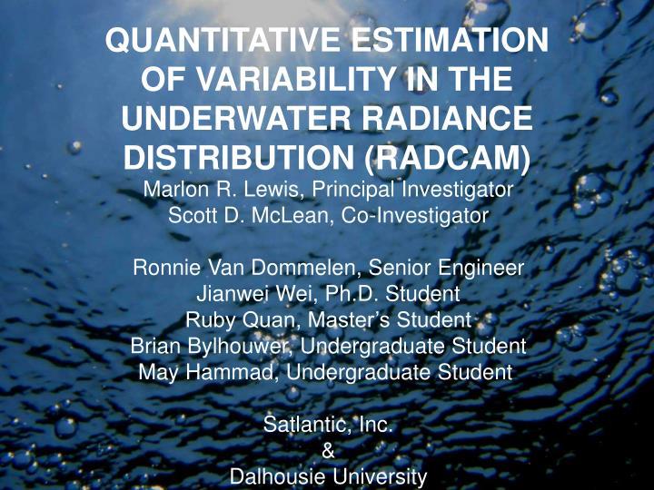 QUANTITATIVE ESTIMATION OF VARIABILITY IN THE UNDERWATER RADIANCE DISTRIBUTION (RADCAM)