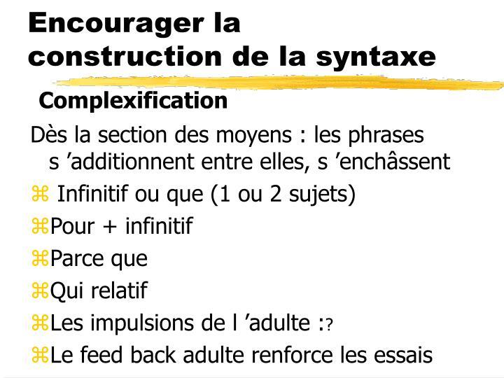 Encourager la construction de la syntaxe