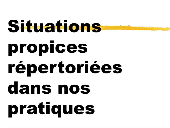 Situations propices