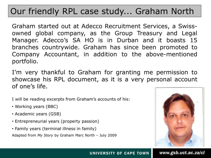 Our friendly RPL case study... Graham North