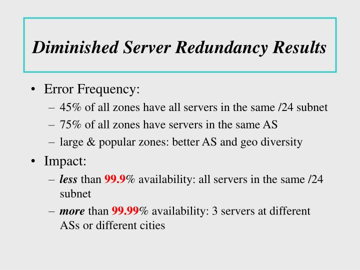Diminished Server Redundancy Results