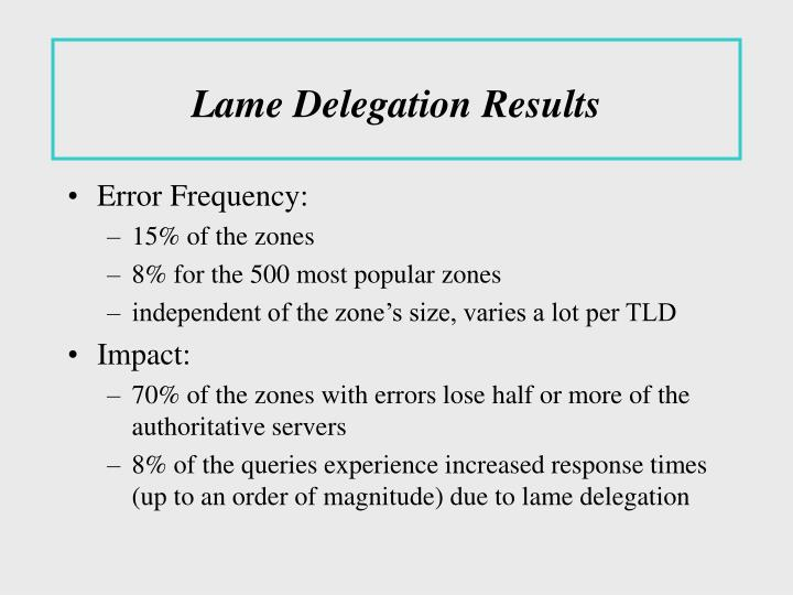 Lame Delegation Results