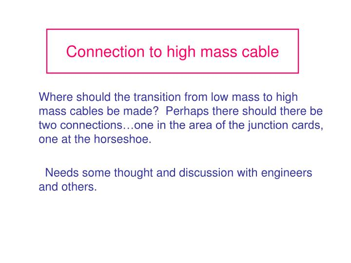 Connection to high mass cable
