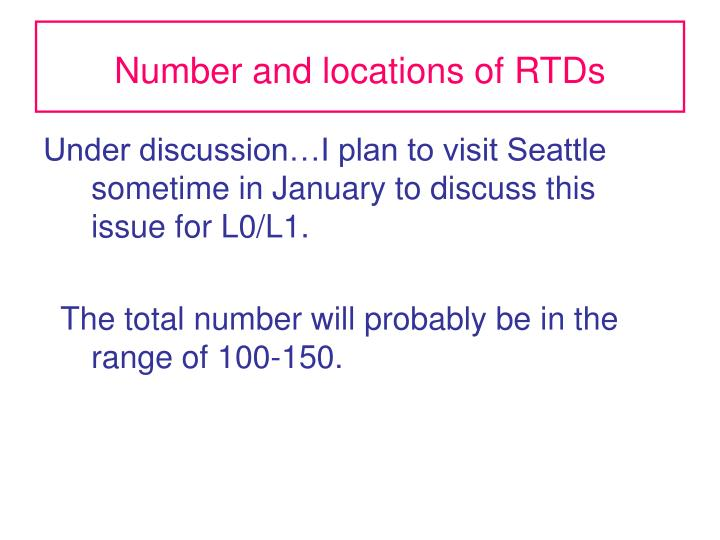 Number and locations of RTDs