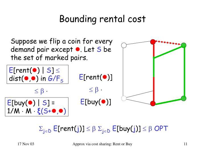 Bounding rental cost
