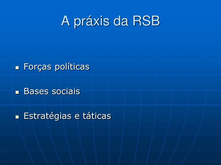 A práxis da RSB