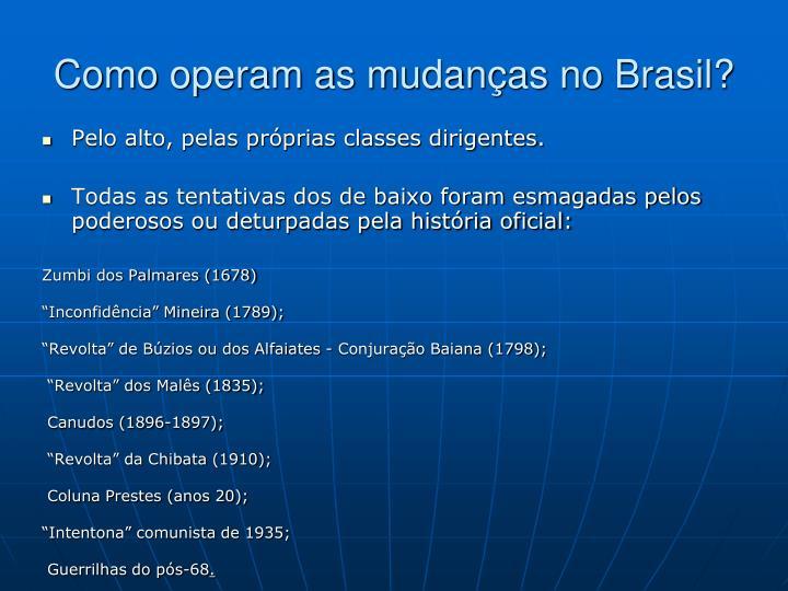 Como operam as mudanças no Brasil?