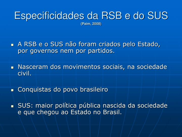 Especificidades da RSB e do SUS