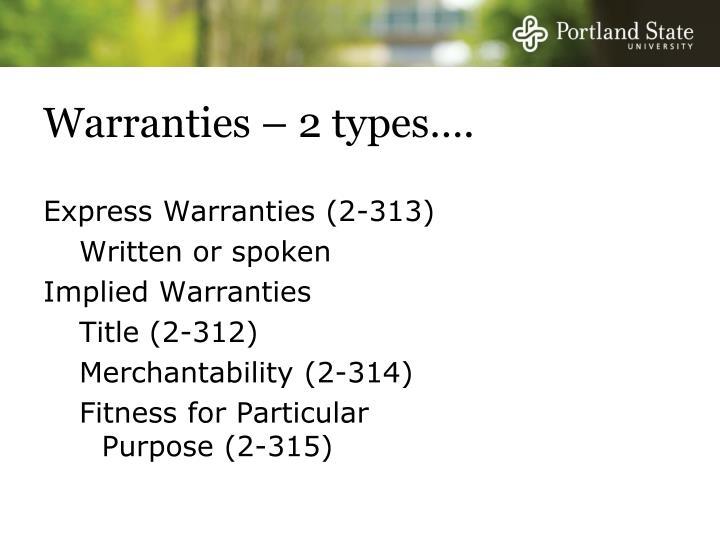 Warranties – 2 types….