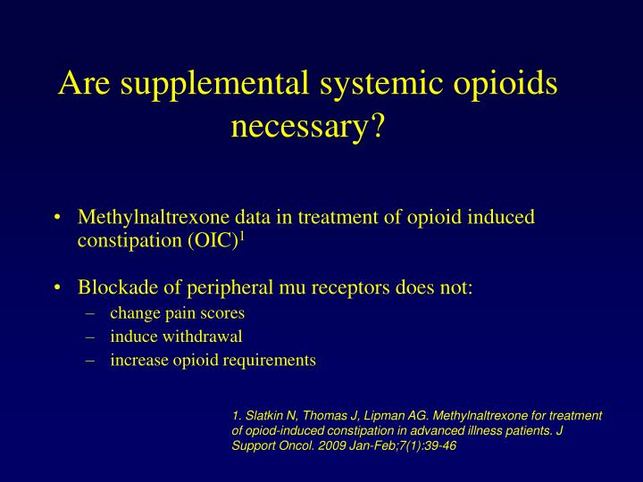 Are supplemental systemic opioids necessary?