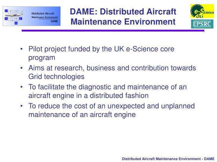 DAME: Distributed Aircraft Maintenance Environment